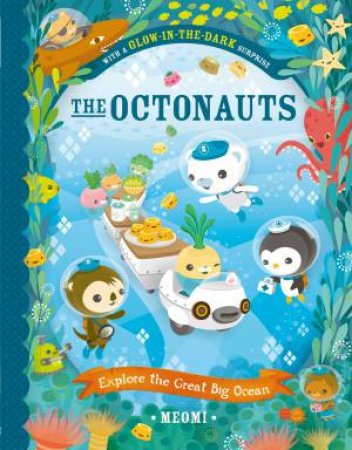 The Octonauts Explore The Great Big Ocean by Meomi