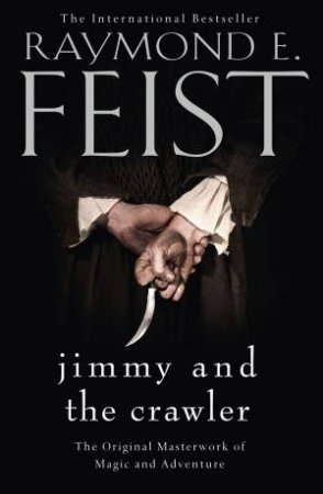 Jimmy and the Crawler (Novella Edition) by Raymond E Feist