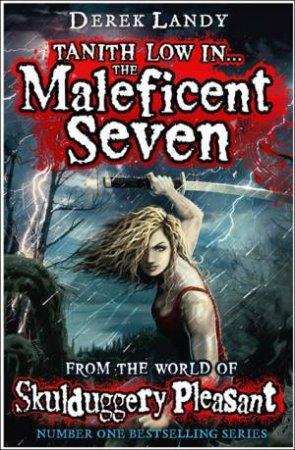 Skulduggery Pleasant 7.5: Tanith Low in the Maleficent Seven by Derek Landy