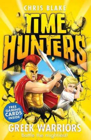 Time Hunters 04 : Greek Warriors by Chris Blake