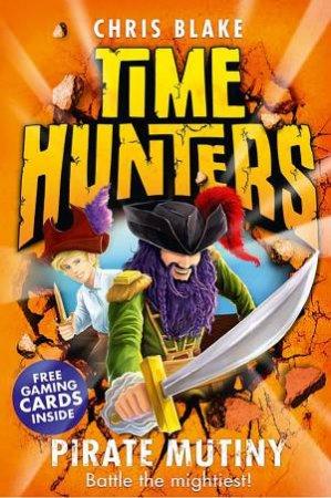 Time Hunters 05 : Pirate Mutiny by Chris Blake