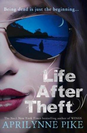 Life After Theft: Life After Theft by Aprilynne Pike