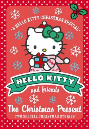 Hello Kitty and Friends 09 : The Christmas Present by Linda Chapman