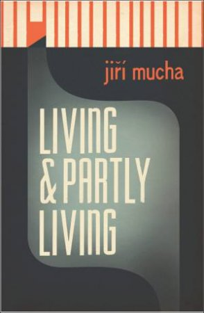 Living And Partly Living by Jiri Mucha