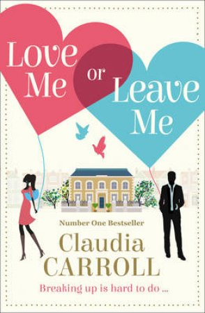 Love Me Or Leave Me by Claudia Carroll