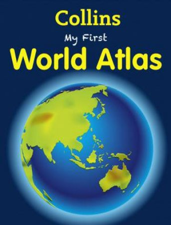 Collins My First World Atlas by Various