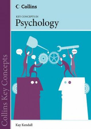 Collins Key Concepts: Psychology by Kay Kendall