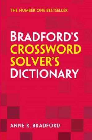 Collins Bradford's Crossword Solver's Dictionary (9th Edition) by Anne R. Bradford