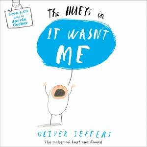 The Hueys -It Wasn't Me by Oliver Jeffers
