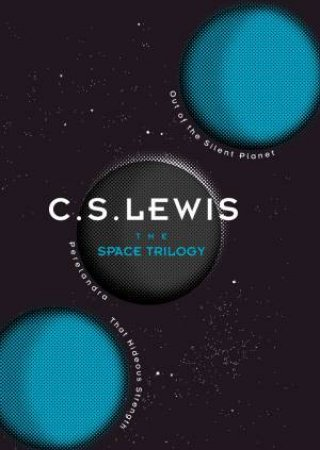 The Space Trilogy (75th Anniversary Edition) by C S Lewis