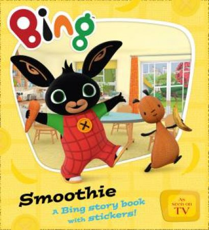 Bing Bunny 02: Smoothie