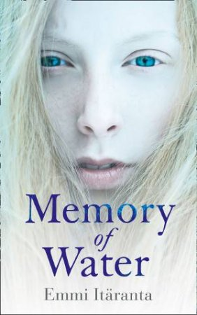 Memory of Water by Emmi Itaranta