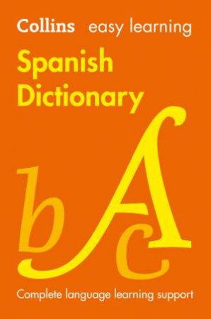 Collins Easy Learning Spanish Dictionary [Seventh Edition] by Various