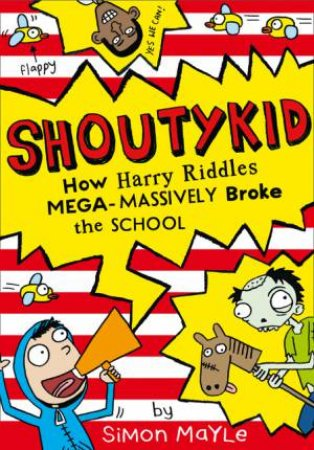 Shoutykid 02: How Harry Riddles Mega-Massively Broke the School