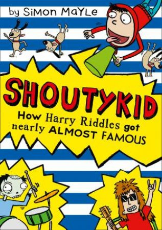 Shoutykid 03: How Harry Riddles got Nearly Almost Famous