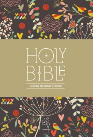 Holy Bible: English Standard Version (ESV) Anglicised Compact EditionPrinted Cloth: Hearts and Flowers Design by Anglicised ESV Bibles Collins