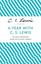 A Year With C S Lewis 365 Daily Readings from His Classic Works