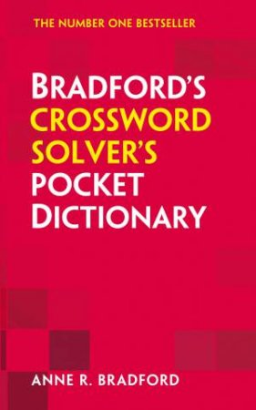 Collins Bradford's Crossword Solvers Pocket Dictionary (2nd Edition) by Anne R. Bradford