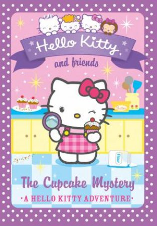Hello Kitty and Friends 15: The Cupcake Mystery