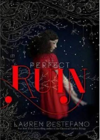 Internment Chronicles 01 :  Perfect Ruin by Lauren DeStefano