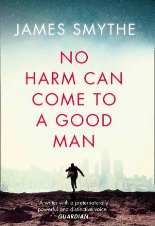 No Harm Can Come to a Good Man by James Smythe