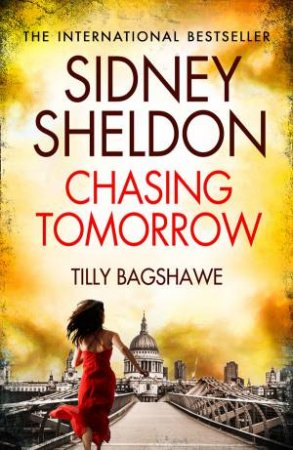 Chasing Tomorrow by Sidney Sheldon & Tilly Bagshawe
