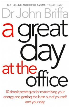 A Great Day at the Office by Dr John Briffa