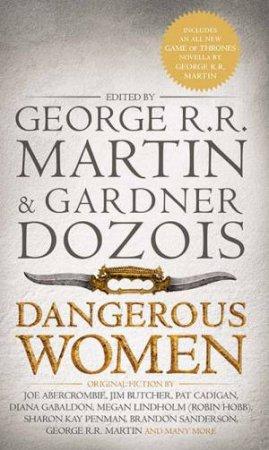 Dangerous Women by George R R Martin & Gardner Dozois