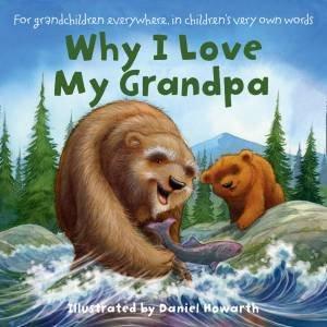 Why I Love My Grandpa by Daniel Howarth