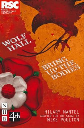 Wolf Hall & Bring Up The Bodies: RSC Stage Adaptation by Hilary Mantel