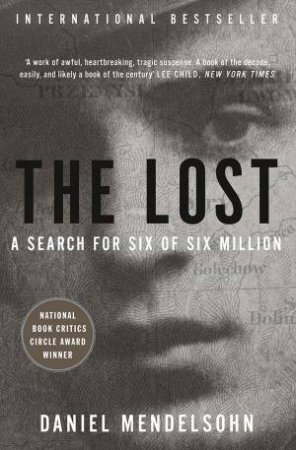 The Lost: A Search for Six of Six Million by Daniel Mendelsohn