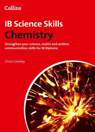 Collins IB Science Skills: Chemistry by Chris Conoley