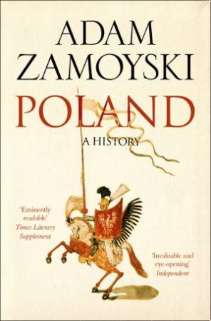 Poland: A History by Adam Zamoyski