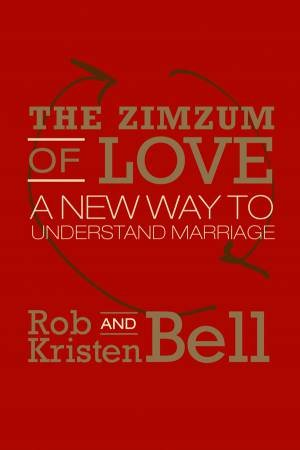 The Zimzum of Love by Rob Bell