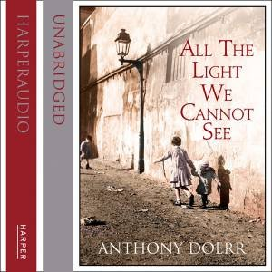 All The Light We Cannot See [Unabridged Edition] by Anthony Doerr