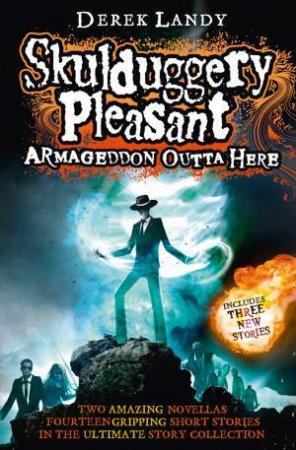 Skulduggery Pleasant 08.5: Armageddon Outta Here by Derek Landy