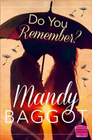 Do You Remember?: HarperImpulse Contemporary Romance by Mandy Baggot