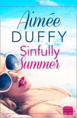 Sinfully Summer: HarperImpulse Contemporary Romance by Aimee Duffy