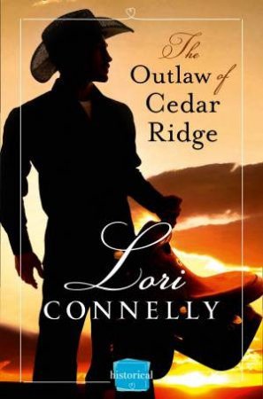 The Men of Fir Mountain (1) - The Outlaw of Cedar Ridge: HarperImpulseHistorical Romance by Lori Connelly