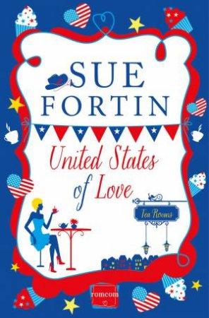 United States of Love: HarperImpulse Contemporary Romance by Sue Fortin