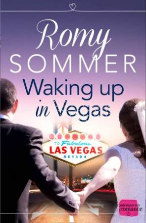 Waking Up in Vegas: HarperImpulse Contemporary Romance by Romy Sommer