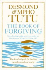 The Book of Forgiving: The Four-Fold Path of Healing For Ourselves and Our World by Archbishop Desmond M. Tutu