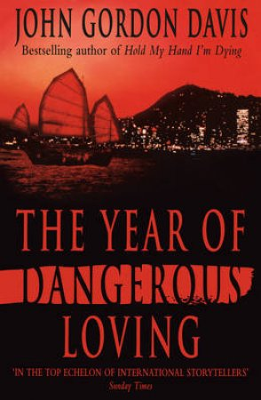 The Year of Dangerous Loving by John Gordon Davis