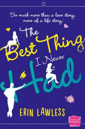 The Best Thing I Never Had by Erin Lawless