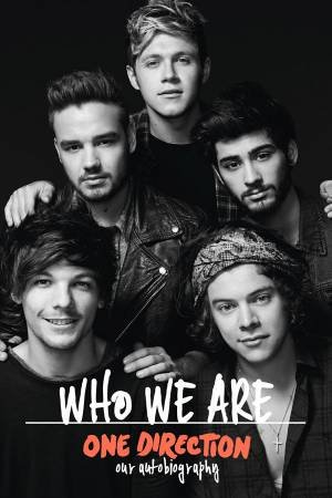 One Direction: Who We Are: Autobiography by One Direction