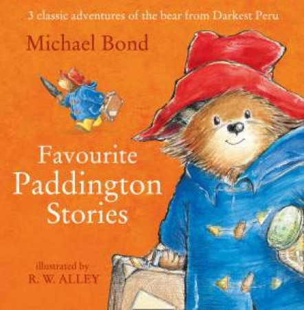 Paddington: Favourite Paddington Stories