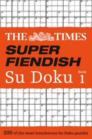 The Times: Super Fiendish Su Doku 01 by Various