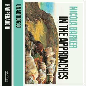 In The Approaches [Unabridged Edition] by Nicola Barker