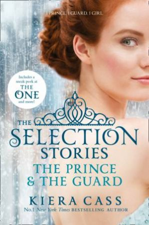 The Selection Stories: The Prince And The Guard by Kiera Cass