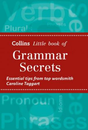 Collins Little Books: Grammar Secrets by Caroline Taggart